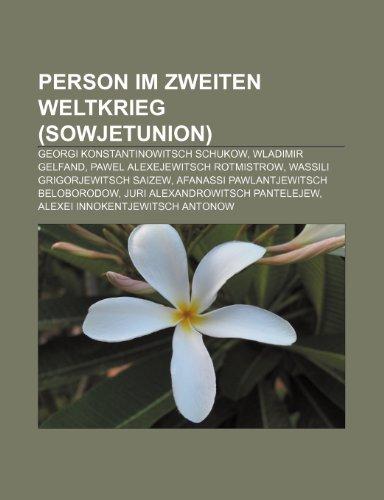 9781159250218: Person Im Zweiten Weltkrieg (Sowjetunion): Georgi Konstantinowitsch Schukow, Wladimir Gelfand, Pawel Alexejewitsch Rotmistrow
