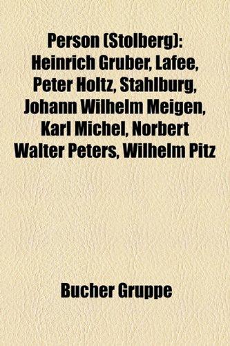 9781159254421: Person (Stolberg): Heinrich Grüber, Lafee, Peter Holtz, Stahlburg, Johann Wilhelm Meigen, Karl Michel, Norbert Walter Peters, Wilhelm Pitz
