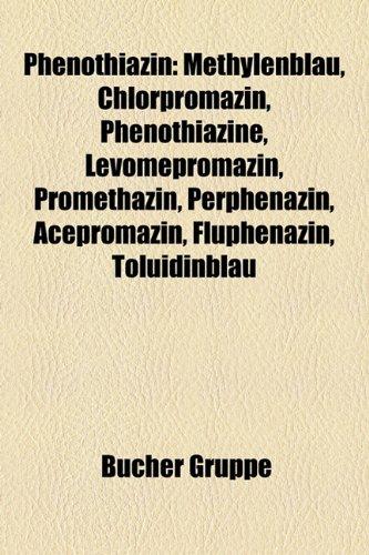 9781159257279: Phenothiazin: Methylenblau, Chlorpromazin, Phenothiazine, Levomepromazin, Promethazin, Perphenazin, Acepromazin, Fluphenazin, Toluid
