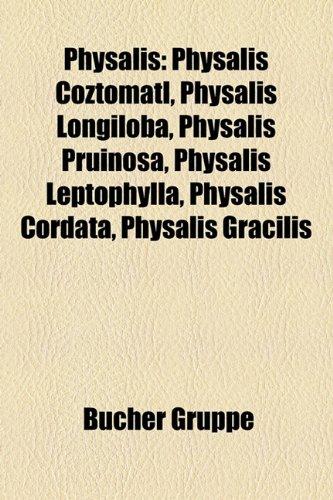 9781159258566: Physalis: Physalis Coztomatl, Physalis Longiloba, Physalis Pruinosa, Physalis Leptophylla, Physalis Cordata, Physalis Gracilis