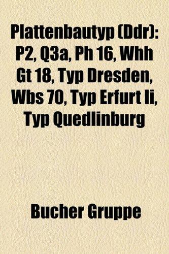 9781159260101: Plattenbautyp (Ddr): P2, Q3A, PH 16, WHH GT 18, Typ Dresden, WBS 70, Typ Erfurt II, Typ Quedlinburg
