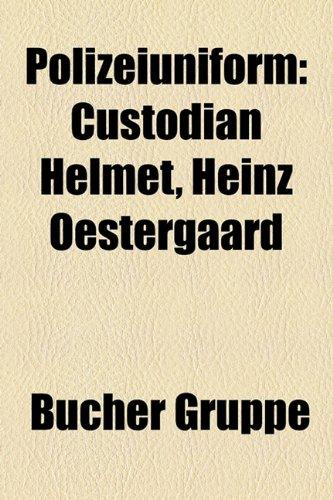9781159267124: Polizeiuniform: Custodian Helmet, Heinz Oestergaard,
