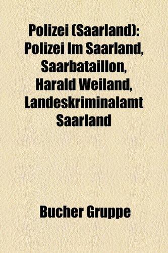 9781159267322: Polizei (Saarland): Polizei Im Saarland, Saarbataillon, Harald Weiland, Landeskriminalamt Saarland
