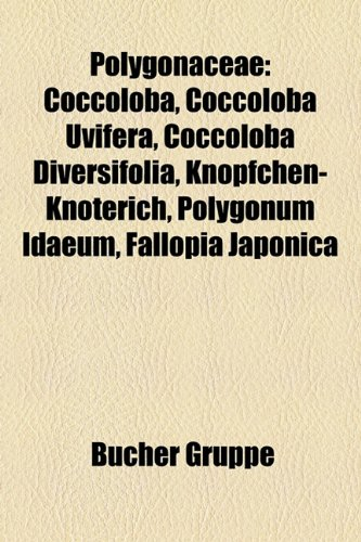 9781159268114: Polygonaceae: Coccoloba, Coccoloba uvifera, Coccoloba diversifolia, Knöpfchen-Knöterich, Polygonum idaeum, Fallopia japonica
