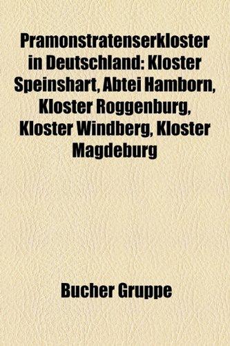 9781159273163: Prämonstratenserkloster in Deutschland: Kloster Speinshart, Abtei Hamborn, Kloster Roggenburg, Kloster Windberg, Kloster Magdeburg