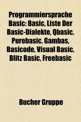 9781159273712: Programmiersprache Basic: Basic, Liste Der Basic-Dialekte, QBASIC, Purebasic, Gambas, Basicode, Visual Basic, Blitz Basic, Freebasic