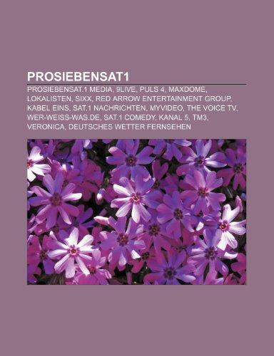 9781159274153: Prosiebensat1: Prosiebensat.1 Media, 9live, Puls 4, Maxdome, Lokalisten, Sixx, Red Arrow Entertainment Group, Kabel Eins, SAT.1 Nachr