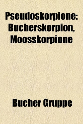 9781159277420: Pseudoskorpione: Bucherskorpion, Moosskorpione