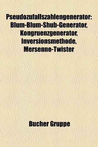 9781159277437: Pseudozufallszahlengenerator: Blum-Blum-Shub-Generator, Kongruenzgenerator, Inversionsmethode, Mersenne-Twister
