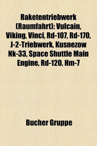 9781159282035: Raketentriebwerk (Raumfahrt): Vulcain, Viking, Vinci, Rd-107, Rd-170, J-2-Triebwerk, Kusnezow NK-33, Space Shuttle Main Engine, Rd-120, Hm-7