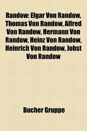 9781159282486: Randow: Elgar Von Randow, Thomas Von Randow, Alfred Von Randow, Hermann Von Randow, Heinz Von Randow, Heinrich Von Randow, Job