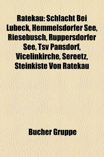 9781159282844: Ratekau: Schlacht Bei Lubeck, Hemmelsdorfer See, Riesebusch, Ruppersdorfer See, Tsv Pansdorf, Vicelinkirche, Sereetz, Steinkist