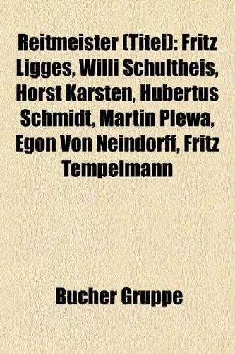 9781159290092: Reitmeister (Titel): Fritz Ligges, Willi Schultheis, Horst Karsten, Hubertus Schmidt, Martin Plewa, Egon von Neindorff, Fritz Tempelmann, Herbert Meyer, Herbert Rehbein, Harry Boldt