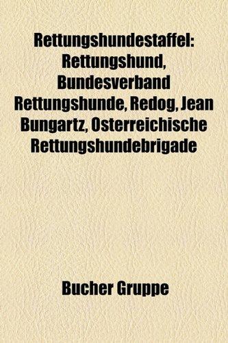 9781159294649: Rettungshundestaffel: Rettungshund, Bundesverband Rettungshunde, Redog, Jean Bungartz, Sterreichische Rettungshundebrigade