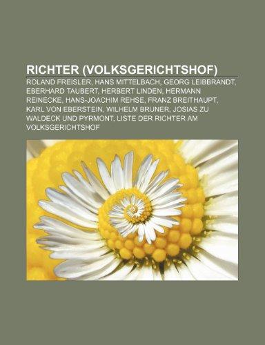 9781159296513: Richter (Volksgerichtshof): Roland Freisler, Hans Mittelbach, Georg Leibbrandt, Eberhard Taubert, Herbert Linden, Hermann Reinecke