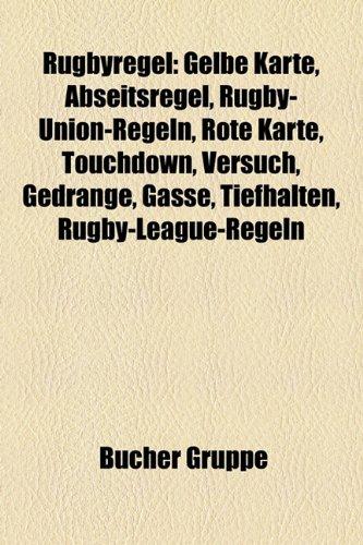 9781159302849: Rugbyregel: Gelbe Karte, Abseitsregel, Rugby-Union-Regeln, Rote Karte, Touchdown, Versuch, Gedrange, Gasse, Tiefhalten, Rugby-Leag