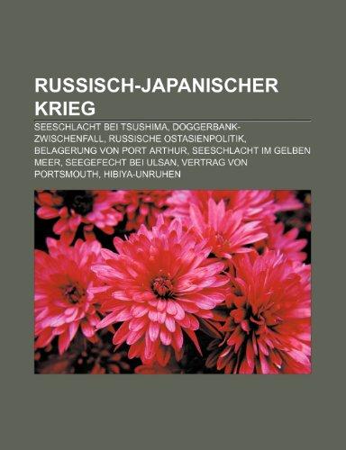 9781159304447: Russisch-Japanischer Krieg: Seeschlacht Bei Tsushima, Doggerbank-Zwischenfall, Russische Ostasienpolitik, Belagerung Von Port Arthur
