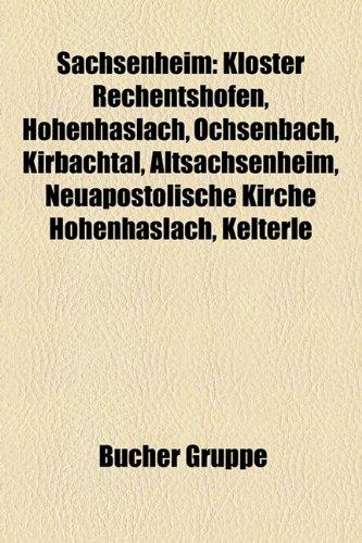 9781159305239: Sachsenheim: Kloster Rechentshofen, Hohenhaslach, Ochsenbach, Kirbachtal, Altsachsenheim, Neuapostolische Kirche Hohenhaslach, Kelt