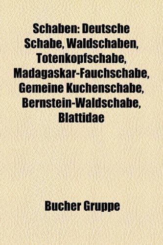 9781159308865: Schaben: Deutsche Schabe, Waldschaben, Totenkopfschabe, Madagaskar-Fauchschabe, Gemeine Kuchenschabe, Bernstein-Waldschabe, Bla