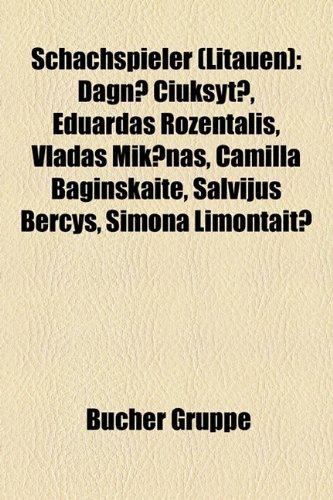 9781159309343: Schachspieler (Litauen): Dagn Iuk Yt, Eduardas Rozentalis, Vladas Mik NAS, Camilla Baginskaite, Salvijus Ber Ys, Simona Limontait