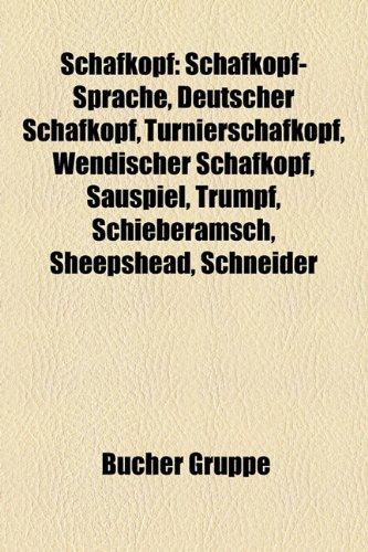 9781159309817: Schafkopf: Schafkopf-Sprache, Deutscher Schafkopf, Turnierschafkopf, Wendischer Schafkopf, Sauspiel, Trumpf, Schieberamsch, Sheep