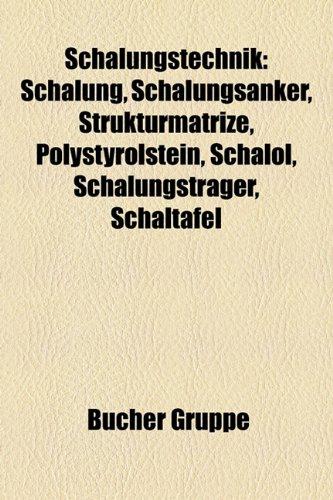9781159309930: Schalungstechnik: Schalung, Schalungsanker, Strukturmatrize, Polystyrolstein, Schal L, Schalungstr Ger, Schaltafel