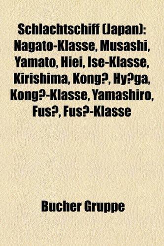 Schlachtschiff (Japan) : Nagato-Klasse, Musashi, Yamato, Hiei, Ise-Klasse, Kirishima, Kongo, Hyuga, Kongo-Klasse, Yamashiro, Fuso, Fuso-Klasse, Haruna, Mutsu, Mikasa, Kii