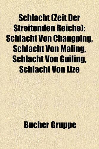 9781159312770: Schlacht (Zeit Der Streitenden Reiche) Schlacht (Zeit Der Streitenden Reiche): Schlacht Von Changping, Schlacht Von Maling, Schlacht Von Guschlacht Vo