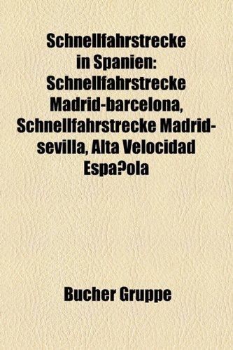 9781159315375: Schnellfahrstrecke in Spanien: Schnellfahrstrecke Madrid-Barcelona, Schnellfahrstrecke Madrid-Sevilla, Alta Velocidad Espanola