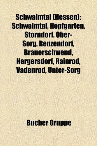 9781159317966: Schwalmtal (Hessen): Schwalmtal, Hopfgarten, Storndorf, Ober-Sorg, Renzendorf, Brauerschwend, Hergersdorf, Rainrod, Vadenrod, Unter-Sorg
