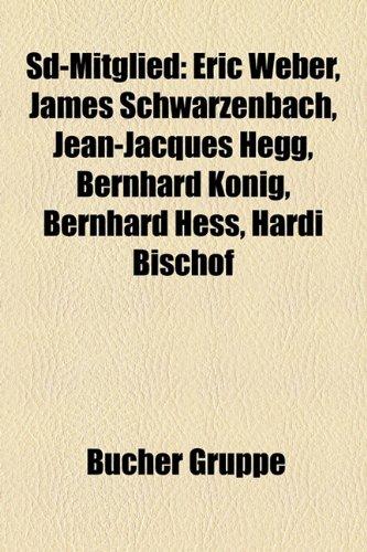 9781159321253: SD-Mitglied: Eric Weber, James Schwarzenbach, Jean-Jacques Hegg, Bernhard Konig, Bernhard Hess, Hardi Bischof