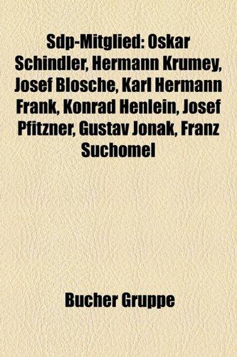 9781159321338: Sdp-Mitglied: Oskar Schindler, Hermann Krumey, Josef Blösche, Karl Hermann Frank, Konrad Henlein, Josef Pfitzner, Gustav Jonak, Franz Suchomel