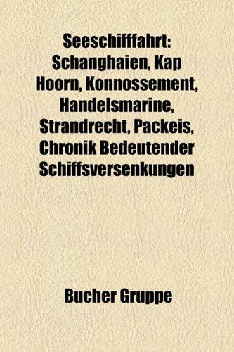 9781159322052: Seeschifffahrt: Schanghaien, Kap Hoorn, Konnossement, Handelsmarine, Strandrecht, Packeis, Liste Bedeutender Schiffsversenkungen