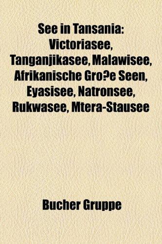 9781159323905: See in Tansania: Victoriasee, Tanganjikasee, Malawisee, Afrikanische Grosse Seen, Eyasisee, Natronsee, Rukwasee, Mtera-Stausee