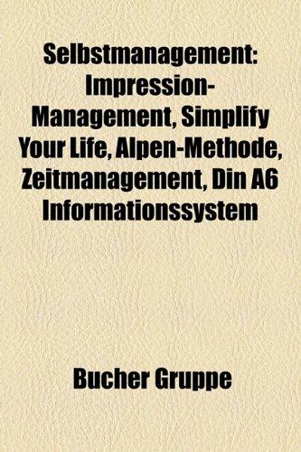 9781159324773: Selbstmanagement: Impression-Management, Simplify Your Life, Alpen-Methode, Zeitmanagement, Din A6 Informationssystem