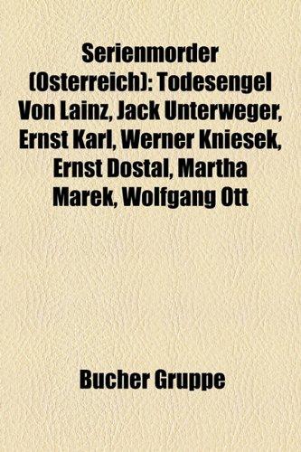 9781159326814: Serienmorder (Osterreich): Todesengel Von Lainz, Jack Unterweger, Ernst Karl, Werner Kniesek, Ernst Dostal, Martha Marek, Wolfgang Ott