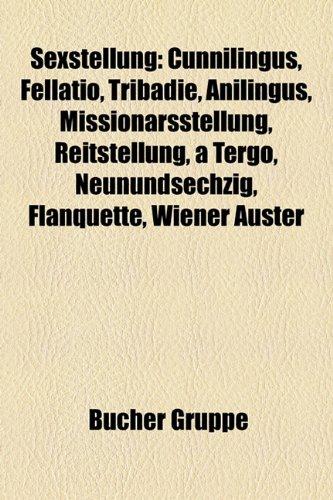 9781159327132: Sexstellung: Cunnilingus, Fellatio, Tribadie, Anilingus, Missionarsstellung, Reitstellung, a Tergo, Neunundsechzig, Flanquette, Wie