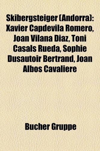 9781159330453: Skibergsteiger (Andorra): Xavier Capdevila Romero, Joan Vilana Diaz, Toni Casals Rueda, Sophie Dusautoir Bertrand, Joan Albos Cavaliere