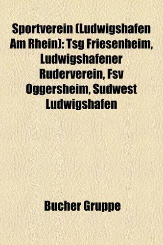 9781159331528: Sportverein (Ludwigshafen Am Rhein): Tsg Friesenheim, Ludwigshafener Ruderverein, Fsv Oggersheim, Sudwest Ludwigshafen