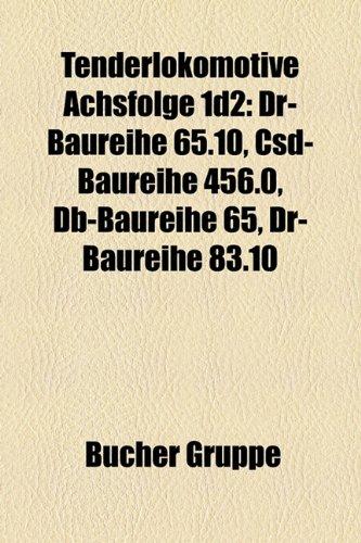 9781159332686: Tenderlokomotive Achsfolge 1d2: Dr-Baureihe 65.10, ?Sd-Baureihe 456.0, DB-Baureihe 65, Dr-Baureihe 83.10