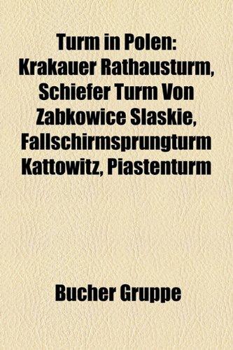 9781159333522: Turm in Polen: Krakauer Rathausturm, Schiefer Turm Von Zbkowice Lskie, Fallschirmsprungturm Kattowitz, Piastenturm