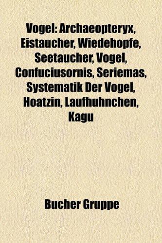 9781159334482: Vogel: Archaeopteryx, Eistaucher, Wiedehopfe, Seetaucher, Vögel, Confuciusornis, Seriemas, Systematik Der Vögel, Hoatzin, Laufhühnchen, Kagu