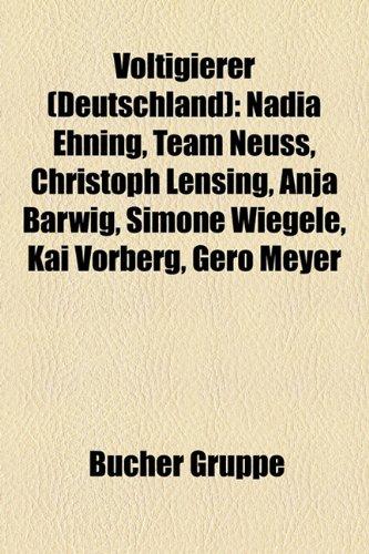 9781159335588: Voltigierer (Deutschland): Nadia Ehning, Team Neuss, Christoph Lensing, Anja Barwig, Simone Wiegele, Kai Vorberg, Gero Meyer, Tanja Giuri-Benedetto, Nicola Ströh, Elisabeth Simon