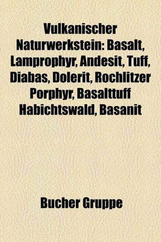 9781159336332: Vulkanischer Naturwerkstein: Basalt, Lamprophyr, Andesit, Tuff, Diabas, Dolerit, Rochlitzer Porphyr, Basalttuff Habichtswald, Basanit
