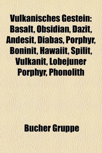 9781159336356: Vulkanisches Gestein: Basalt, Obsidian, Dazit, Andesit, Diabas, Porphyr, Boninit, Hawaiit, Vulkanit, Spilit, Trachyt, Phonolith