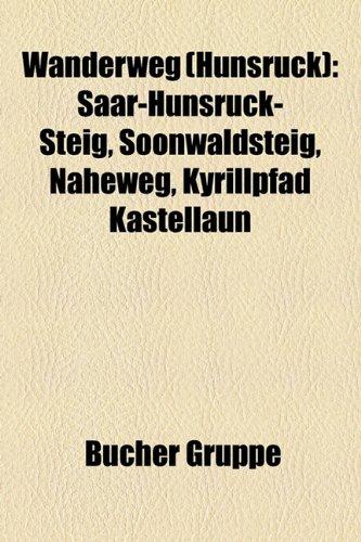 9781159338961: Wanderweg (Hunsrück): Saar-Hunsrück-Steig, Soonwaldsteig, Naheweg, Kyrillpfad Kastellaun (German Edition)
