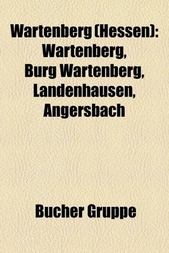 9781159339838: Wartenberg (Hessen): Wartenberg, Burg Wartenberg, Landenhausen, Angersbach