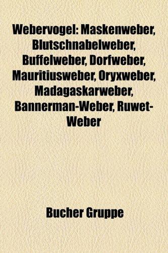 9781159341794: Webervogel: Maskenweber, Blutschnabelweber, Buffelweber, Dorfweber, Mauritiusweber, Oryxweber, Madagaskarweber, Bannerman-Weber, R