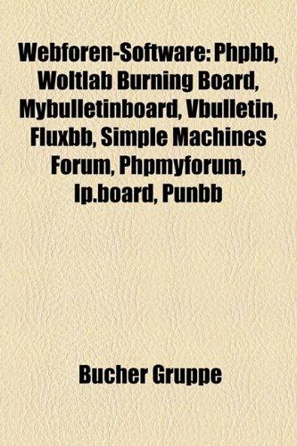 9781159341800: Webforen-Software: Phpbb, Woltlab Burning Board, Mybulletinboard, Vbulletin, Fluxbb, Simple Machines Forum, Phpmyforum, IP.Board, Punbb