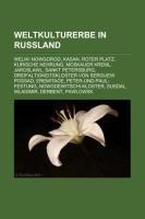 9781159344436: Weltkulturerbe in Russland: Weliki Nowgorod, Kasan, Roter Platz, Kurische Nehrung, Moskauer Kreml, Jaroslawl, Sankt Petersburg